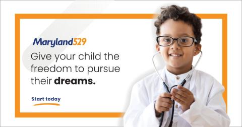 "A child dressed like a doctor with the text ""Maryland 529 Give your child the freedom to pursue their dreams. Start today"""