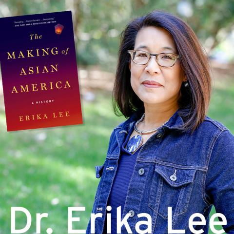 Photo of Dr. Erika Lee in an outdoor setting, superimposed book cover image of The Making of Asian America in the upper left corber
